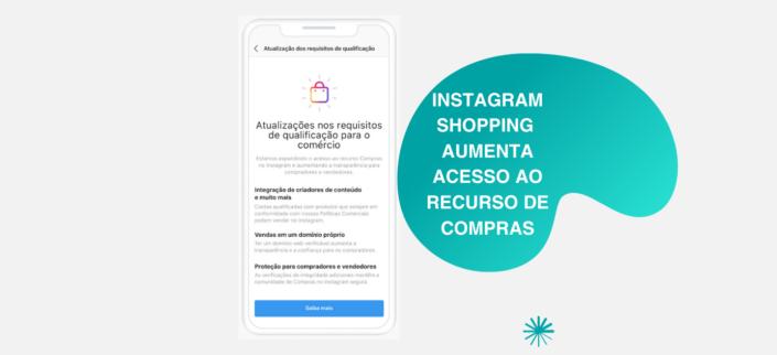 Instagram shopping vai incluir criadores de conteúdo a partir de 9 de julho